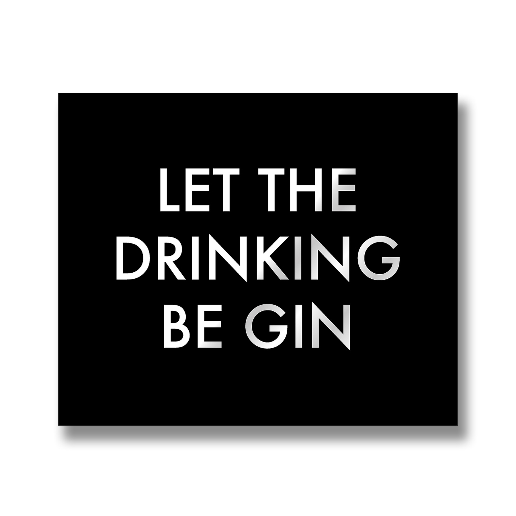 Let The Drinking Be Gin Metallic Detail Plaque - Image 1
