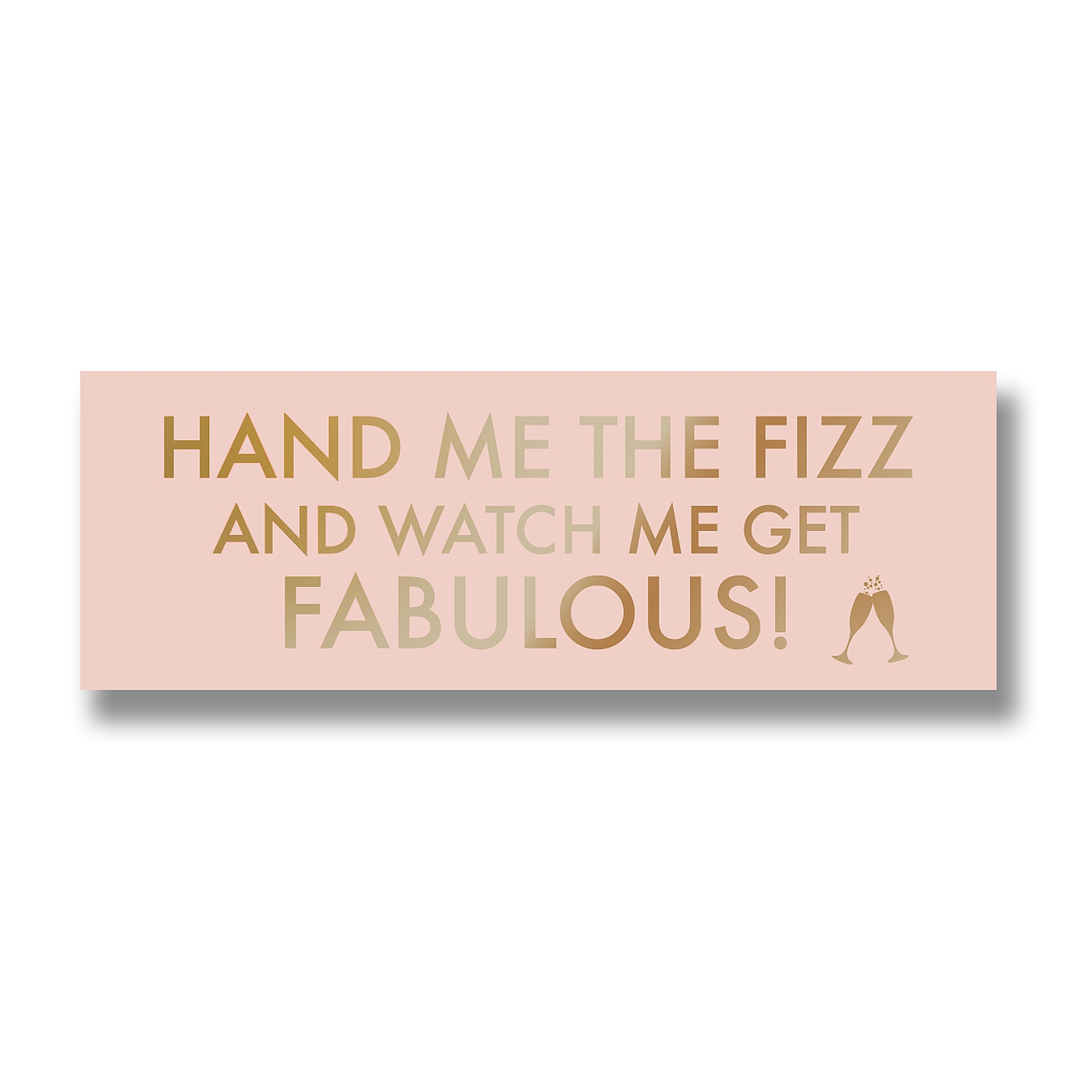 Hand Me The Prosecco Metallic Detail Plaque - Image 1