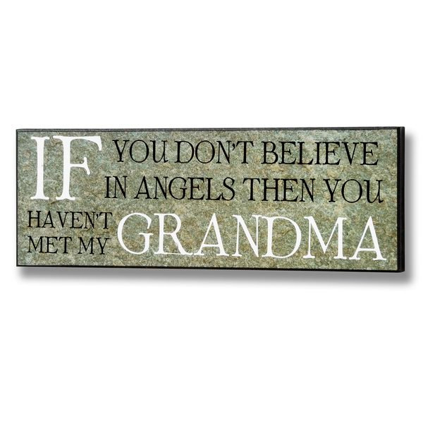 If You Don't Believe in Angels... You Haven't Met My Grandma