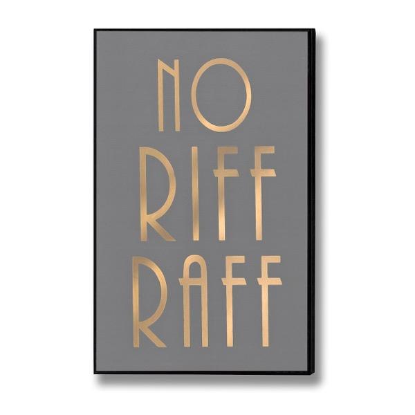 No Riff Raff Gold Foil Plaque