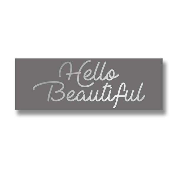 Hello Beautiful Silver Foil Plaque