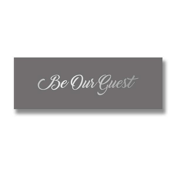 Be Our Guest Silver Foil Plaque