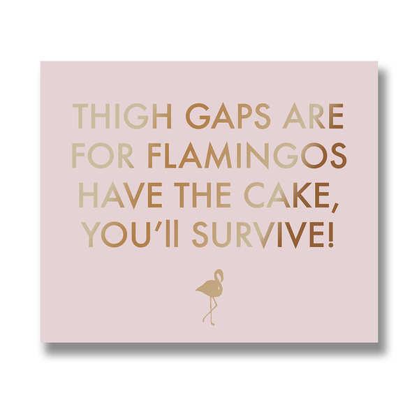 Thigh Gaps Are For Flamingos Metalic Detail Plaque