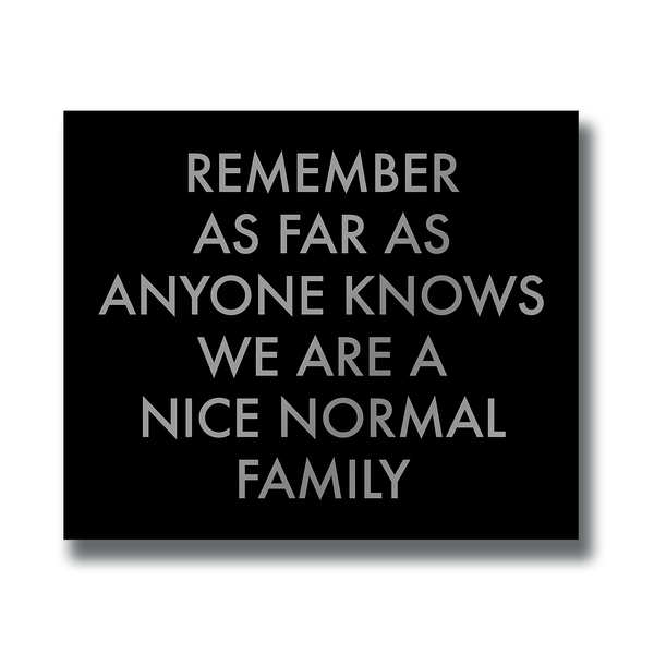 A Nice Normal Family Silver Foil Plaque