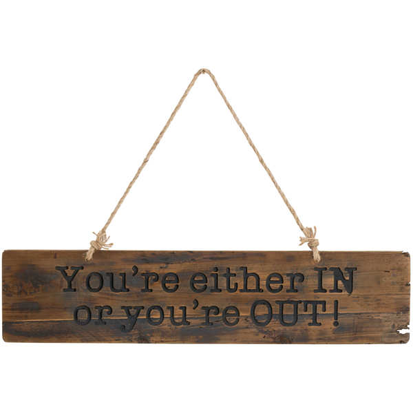 In Or Out Rustic Wooden Message Plaque