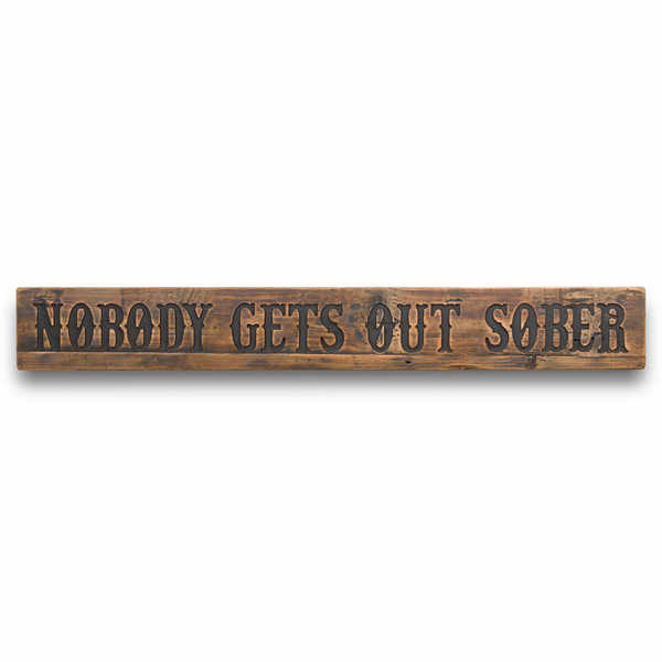 Sober Rustic Wooden Message Plaque