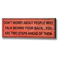Don't  Worry  About  People  Who  Talk  Behind  Your  Back  Sign