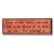 Love  Is  Like  Water  Plaque
