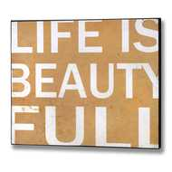 Life  Is  Beautiful  Wooden  Plaque  (white  Lettering)