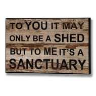 Shed  Is  A  Sanctuary  Plaque