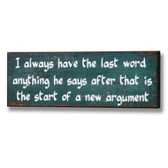 Have  The  Last  Word  Plaque