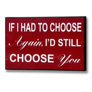 If  I  Had  Choose  Again,  I'd  Still  Choose  You    Plaque