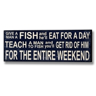 Teach  A  Man  To  Fish  And...  Humerous  Wall  Plaque