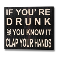 If  You're  Drunk  And  You  Know  It  Plaque