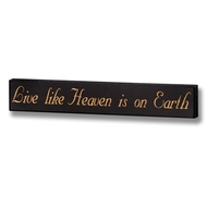 Live  Like  It's  Heaven  On  Earth  Shelf  Sitter