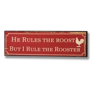 He  Rules  The  Roost  -  But  I  Rule  The  Rooster  Plaque