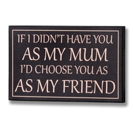 Choose  You  As  My  Friend  Plaque  (spelling  Mistake)
