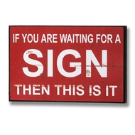 If  You  Are  Waiting  For  A  Sign...  Plaque