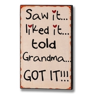 Told Grandma...Got It! Plaque