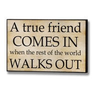 A True Friend Comes In When... Plaque
