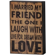 I  Married  My  Friend  Plaque