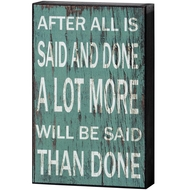 Said  And  Done  Shelf  Plaque
