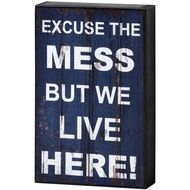Excuse  The  Mess  Shelf  Plaque