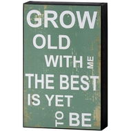 Grow  Old  With  Me  Shelf  Plaque