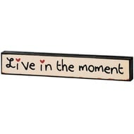 Live in the Moment Plaque