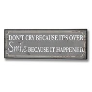 Don't cry because it's over Plaque