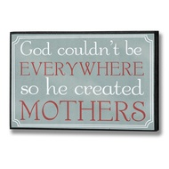 God couldn't be everywhere Plaque