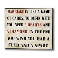 Marriage is like a game of cards Plaque