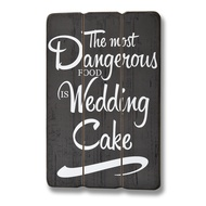 The most dangerous food is wedding cake Plaque