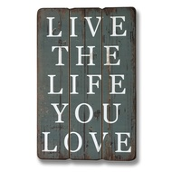 Live  The  Life  You  Love  Plaque