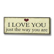I Love You Just The Way Plaque