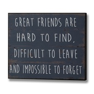 Great Friends Are Hard To Find Plaque