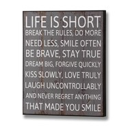 Life Is Short, Break The Rules Plaque