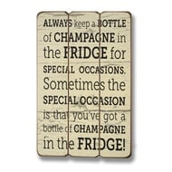 Always Keep A Bottle Of Champagne Plaque