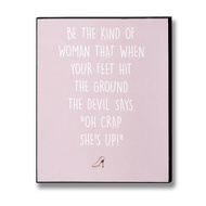 Be The Kind Of Woman Plaque