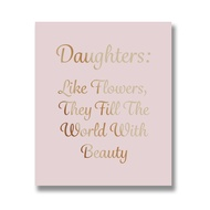 Daughters Are Like Flowers Metalic Detail Plaque