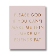 Make My Friends Fat Metallic Detail Plaque