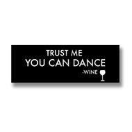 Trust Me You Can Dance Metalic Detail Plaque