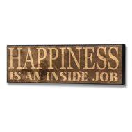 Happiness  Is  An  Inside  Job  Plaque