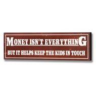 Money  Isn't  Everything  Plaque