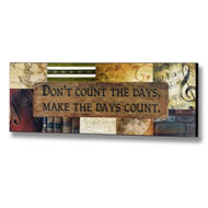 Don't  Count  The  Days  Plaque